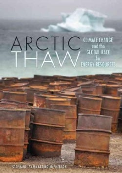 Arctic Thaw: Climate Change and the Global Race for Energy Resources (Hardcover)