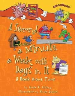 A Second, a Minute, a Week with Days in It: A Book About Time (Paperback)