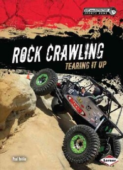 Rock Crawling: Tearing It Up (Hardcover)