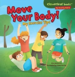 Move Your Body!: My Exercise Tips (Paperback)