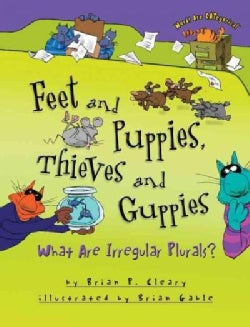Feet and Puppies, Thieves and Guppies: What Are Irregular Plurals? (Paperback)