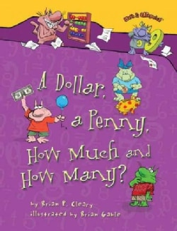 A Dollar, a Penny, How Much and How Many? (Paperback)