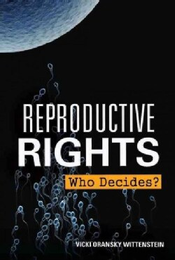 Reproductive Rights: Who Decides? (Hardcover)