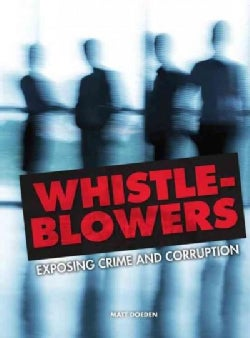 Whistle-Blowers: Exposing Crime and Corruption (Hardcover)