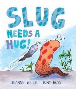 Slug Needs a Hug! (Hardcover)