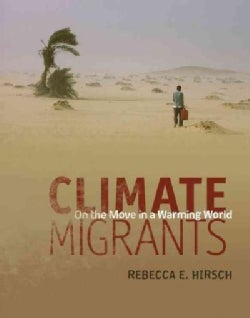 Climate Migrants: On the Move in a Warming World (Hardcover)