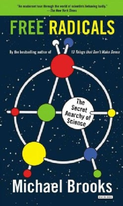 Free Radicals: The Secret Anarchy of Science (Paperback)
