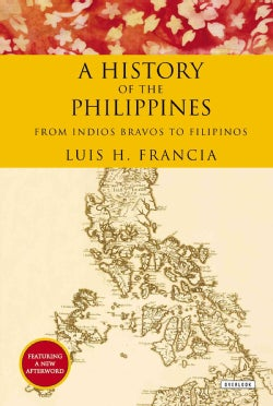 A History of the Philippines: From Indios Bravos to Filipinos (Paperback)