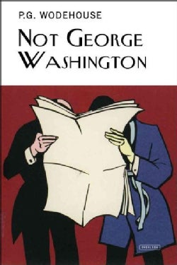 Not George Washington: An Autobiographical Novel (Hardcover)