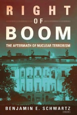 Right of Boom: The Aftermath of Nuclear Terrorism (Hardcover)