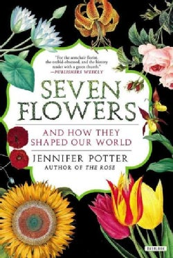 Seven Flowers And How They Shaped Our World (Paperback)