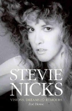 Stevie Nicks: Visions, Dreams & Rumors (Hardcover)