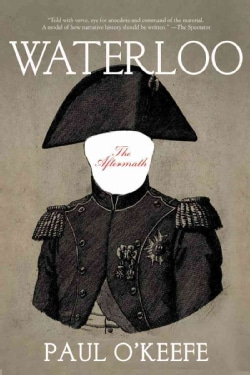 Waterloo: The Aftermath (Hardcover)