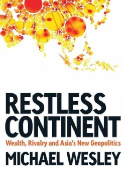 Restless Continent: Wealth, Rivalry, and Asia's New Geopolitics (Hardcover)