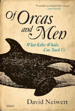 Of Orcas and Men: What Killer Whales Can Teach Us (Paperback)