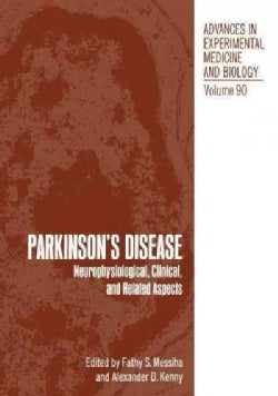Parkinsons Disease: Neurophysiological, Clinical, and Related Aspects (Paperback)