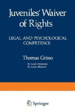 Juveniles Waiver of Rights: Legal and Psychological Competence (Paperback)