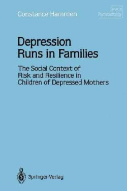 Depression Runs in Families: The Social Context of Risk and Resilience in Children of Depressed Mothers (Paperback)