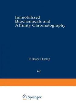 Immobilized Biochemicals and Affinity Chromatography (Paperback)