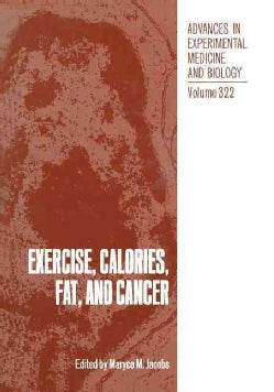 Exercise, Calories, Fat, and Cancer (Paperback)