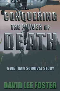 Conquering the Power of Death: A Vietnam Survival Story (Hardcover)