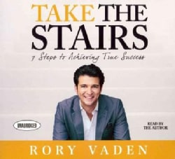 Take the Stairs: 7 Steps to Achieving True Success (CD-Audio)