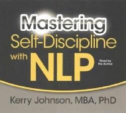 Mastering Self-Discipline With NLP (CD-Audio)