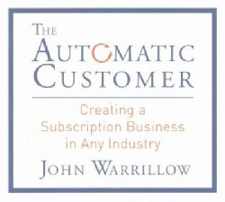 The Automatic Customer: Creating a Subscription Business in Any Industry (CD-Audio)