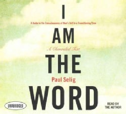 I Am the Word: A Guide to the Consciousness of Man's Self in a Transitioning Time (CD-Audio)