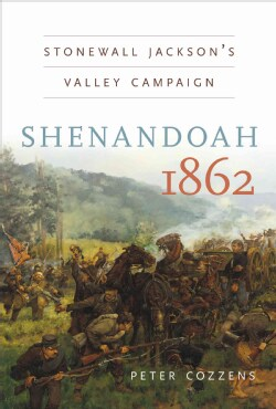 Shenandoah 1862: Stonewall Jackson's Valley Campaign (Paperback)