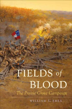 Fields of Blood: The Prairie Grove Campaign (Paperback)