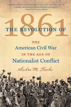 The Revolution of 1861: The American Civil War in the Age of Nationalist Conflict (Paperback)