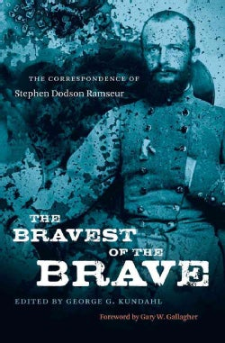 The Bravest of the Brave: The Correspondence of Stephen Dodson Ramseur (Paperback)