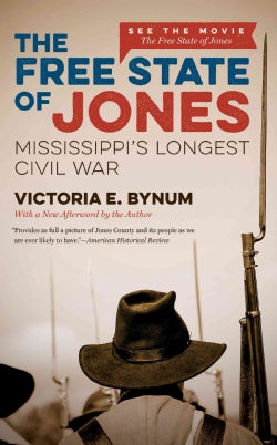 The Free State of Jones: Mississippi's Longest Civil War (Paperback)