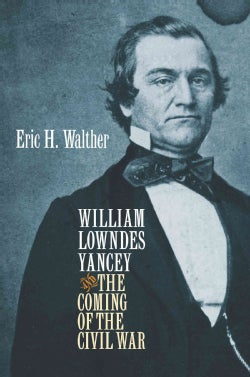 William Lowndes Yancey and the Coming of the Civil War (Paperback)