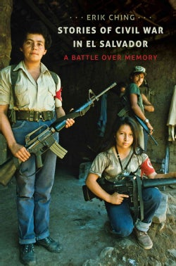 Stories of Civil War in El Salvador: A Battle over Memory (Paperback)
