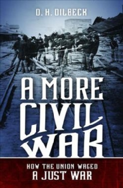 A More Civil War: How the Union Waged a Just War (Hardcover)