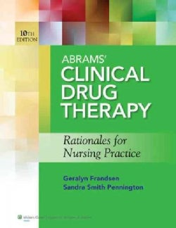 Abrams' Clinical Drug Therapy, 10th Ed. + Study Guide