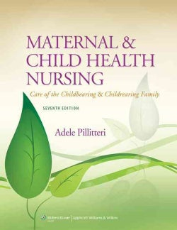 Maternal and Child Health Nursing, 7th Ed. + Study Guide