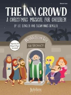 The Inn Crowd: A Christmas Musical for Children, Director's Score (Paperback)