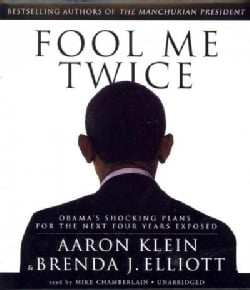 Fool Me Twice: Obama's Shocking Plans for the Next Four Years Exposed (CD-Audio)