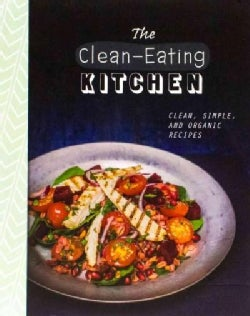 The Clean-Eating Kitchen (Hardcover)