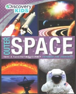 Outer Space: Take a Fascinating Journey Through the Universe (Hardcover)