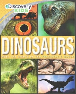 Dinosaurs: Meet the Giants of the Prehistoric World (Hardcover)