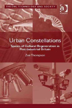 Urban Constellations: Spaces of Cultural Regeneration in Post-Industrial Britain (Hardcover)
