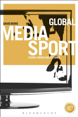 Global Media Sport: Flows, Forms and Futures (Paperback)