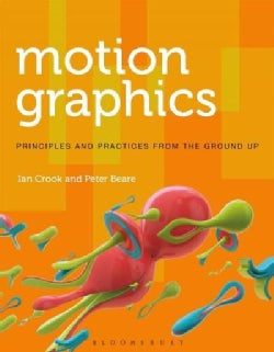 Motion Graphics: Principles and Practices from the Ground Up (Paperback)