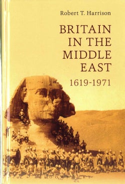 Britain in the Middle East: 1619-1971 (Hardcover)
