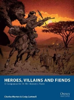 Heroes, Villains and Fiends: A Companion for In Her Majesty's Name (Paperback)