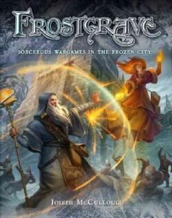 Frostgrave: Fantasy Wargames in the Frozen City (Hardcover)